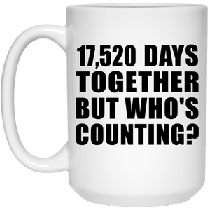 48th Anniversary 17,520 Days Together But Who's Counting - 15 Oz Coffee Mug