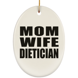 Mom Wife Dietician - Oval Ornament