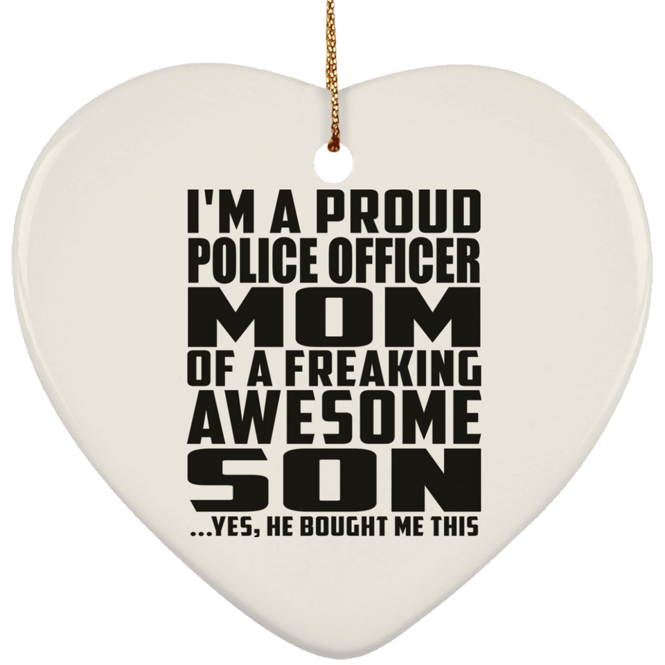 Proud Police Officer Mom Of Awesome Son - Heart Ornament