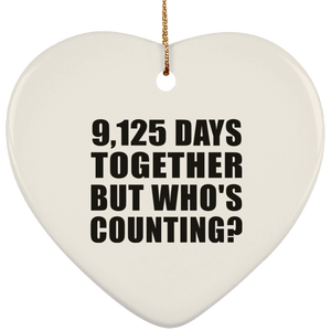 25th Anniversary 9,125 Days Together But Who's Counting - Heart Ornament