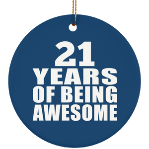 21st Birthday 21 Years Of Being Awesome - Circle Ornament