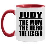 Judy The Mum The Hero The Legend - 11oz Accent Mug Red