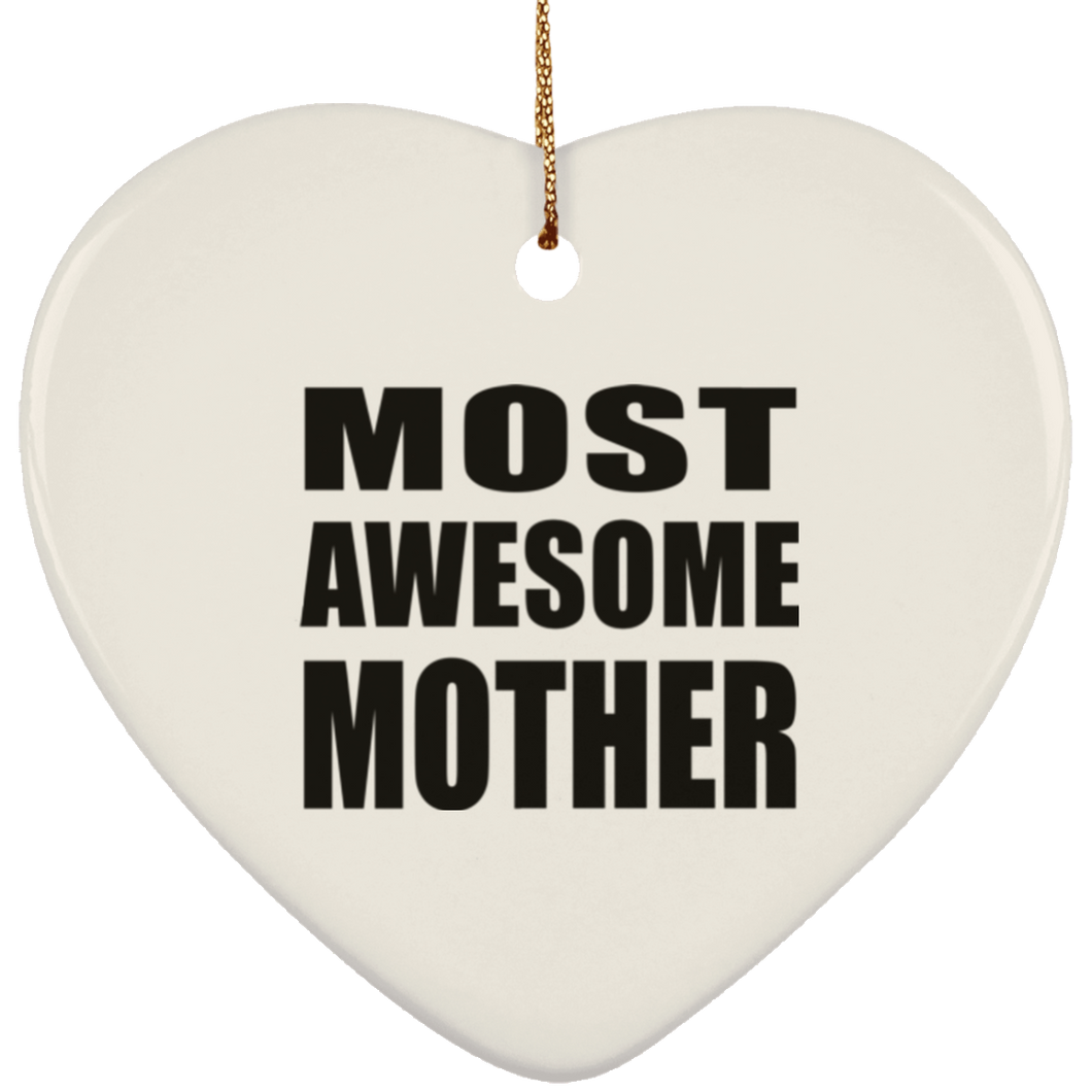 Most Awesome Mother - Heart Ornament