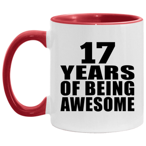 17th Birthday 17 Years Of Being Awesome - 11oz Accent Mug Red