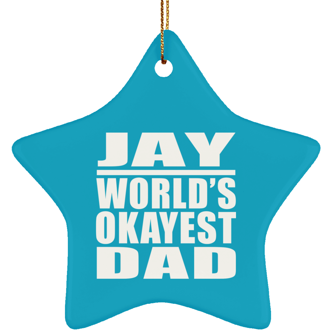 Jay World's Okayest Dad - Star Ornament