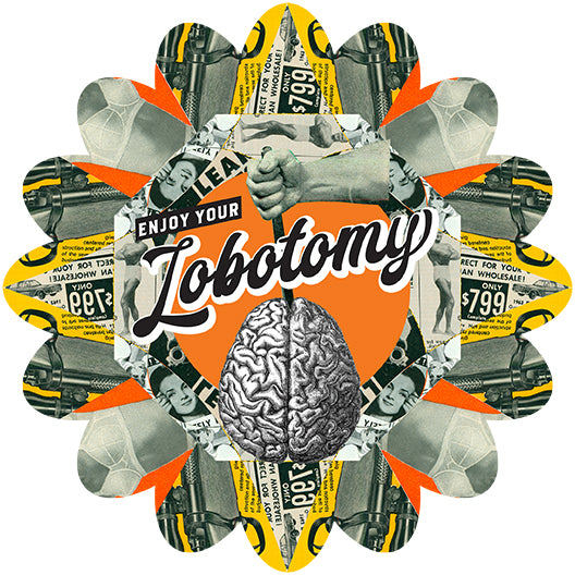 Enjoy Your Lobotomy Artwork JOAN SEED My Wearable Attitude