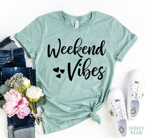 Weekend Vibes T-shirt