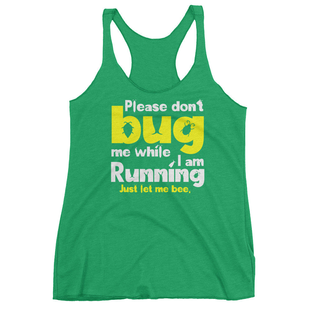 Don't Bug Me While I'm Running