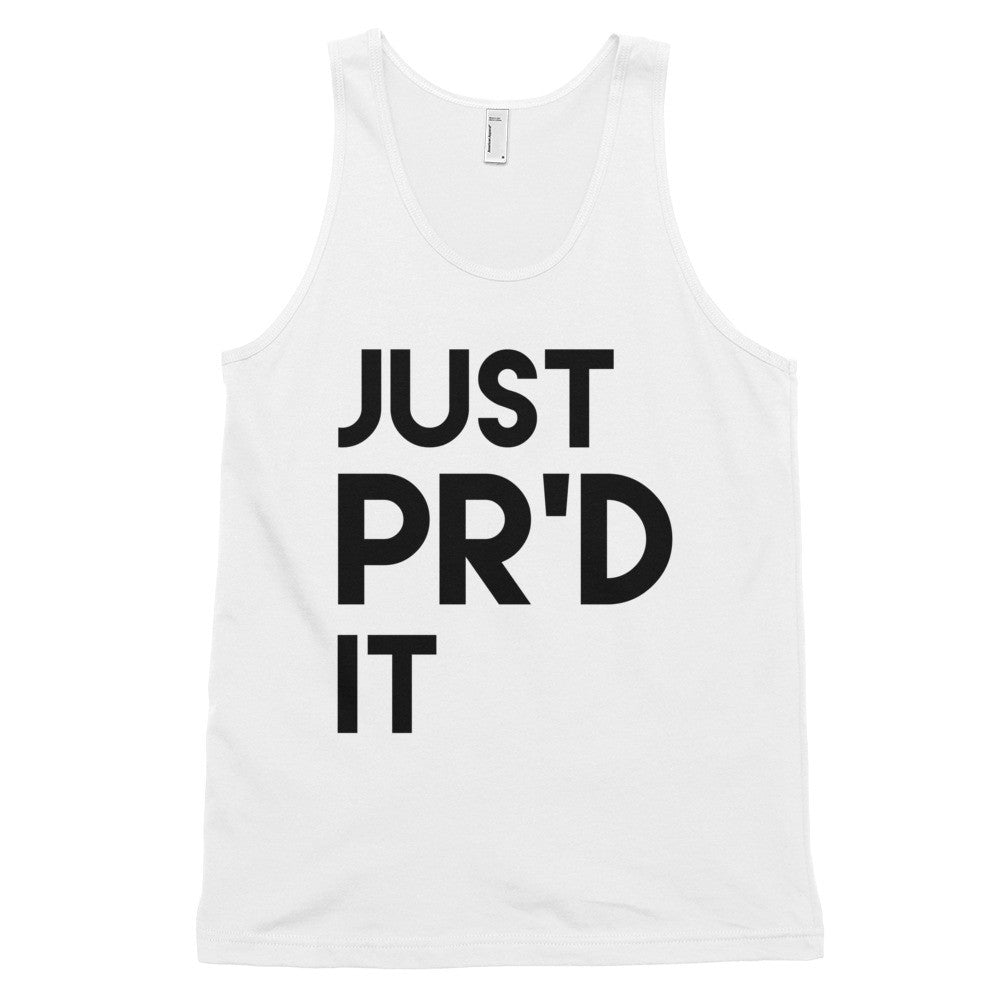 Just PR'd It [unisex]