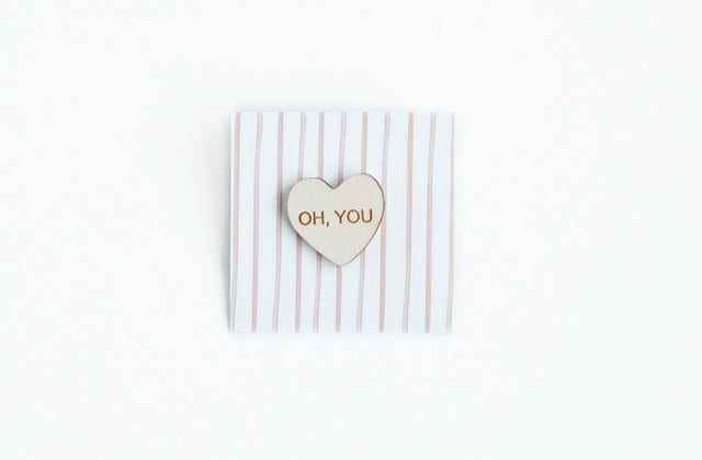 """Oh, You"" Wood Conversation Heart Pin"