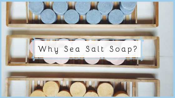Why Sea Salt Soap?