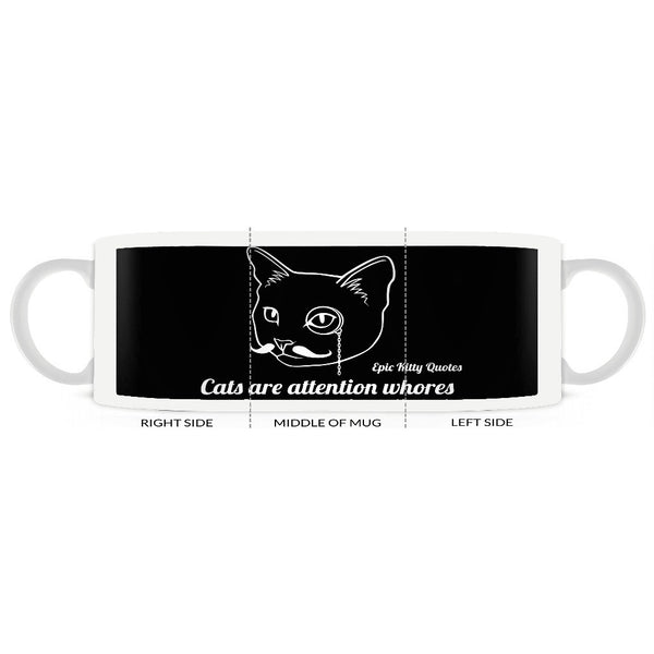 Cats are attention whores Cat Coffee Mug Gifts for Cat Lovers EKQ Black and White 11oz, Mug, EpicKittyQuotes