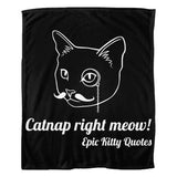 Funny Cat Blanket Quote Fleece Throw Catnap right meow! 100% Polyester 50x60 inch EKQ, Blanket, EpicKittyQuotes