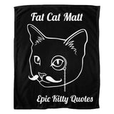 Funny Cat Quote Fleece Throw Blanket Fat Cat Matt 100% Polyester 50x60 inch EKQ, Blanket, EpicKittyQuotes