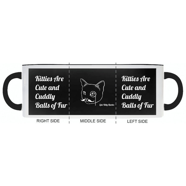 Kitties Are Cute and Cuddly Balls of Fur Cat Coffee Mug Gifts for Cat Lovers EKQ Black and White 11oz, Mug, EpicKittyQuotes