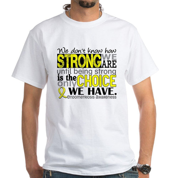 We Are Strong Endometriosis T-Shirt