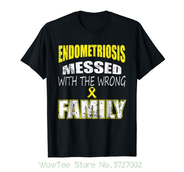 Endometriosis Messed With The Wrong Family T Shirt