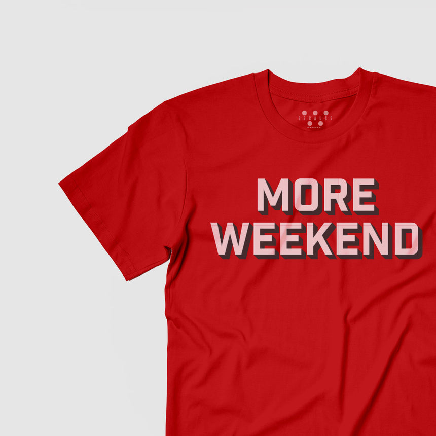 More Weekend Tee