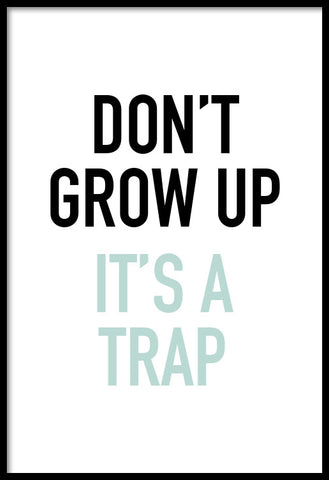 Dont Grow Up, Its A Trap
