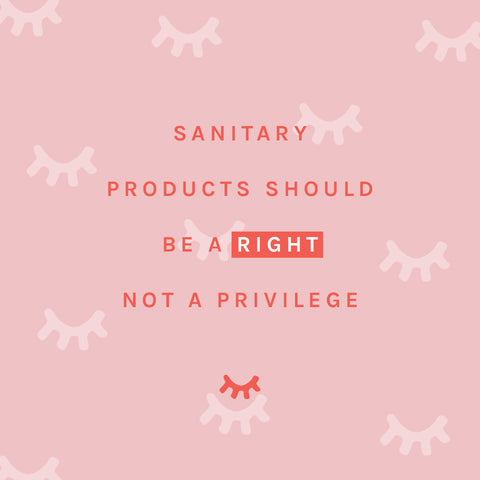 Sanitary Products Should Be a Right Not A Privilege
