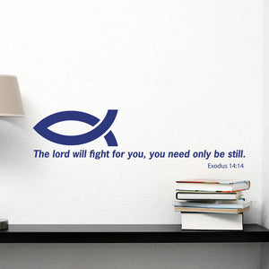 The Lord Will Fight For You, You Need Only Be Still-Wall Decal quote