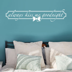 Always Kiss me goodnight -Wall Decal