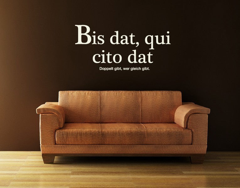 Bis dat, qui cito dat-Wall Decals-Style and Apply