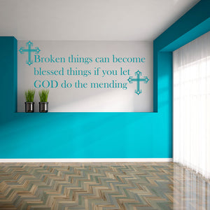 Broken Things Can Become Blessed Things if You Let God do the Mending Wall Decal-Wall Decals-Style and Apply