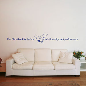 The Christian Life Is About Relationships, Not Performance-Wall Decal