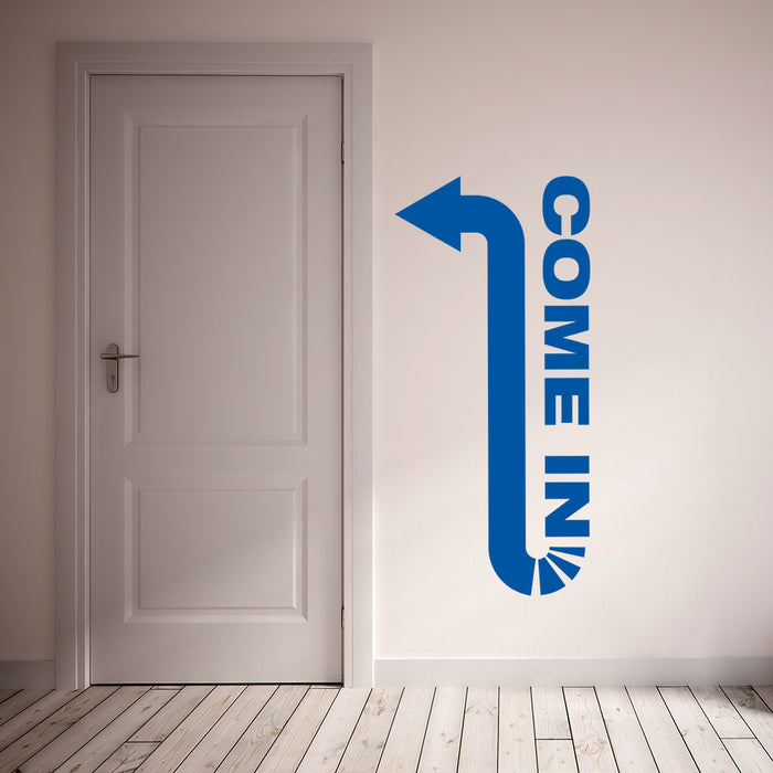 Come In Wall Decal