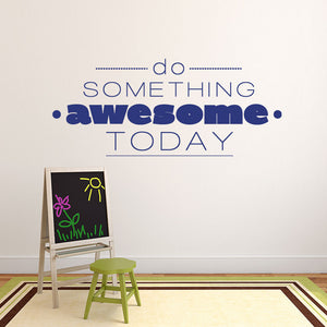 Do Something Awesome Today Wall Decal quote