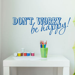 Don't worry be happy Wall Decal quote