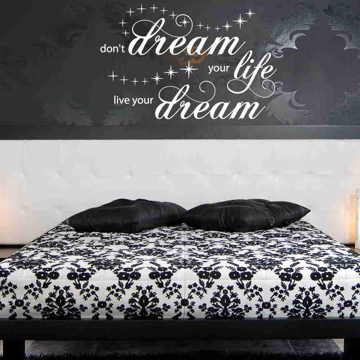 Don't Dream Your Life, Live Your Dream Wall Decal