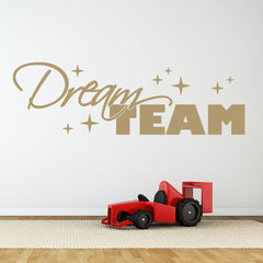 Dream Team Wall Decal quote