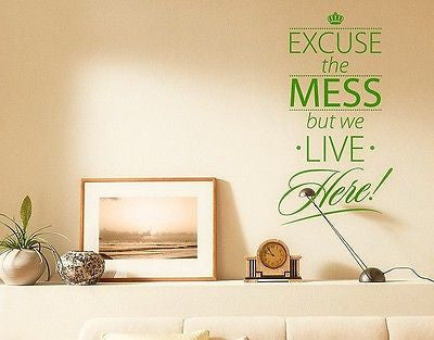 Excuse The Mess But We Live Here! Wall Decal-Wall Decals-Style and Apply