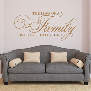 The love of a family is the greatest gift wall decal quote