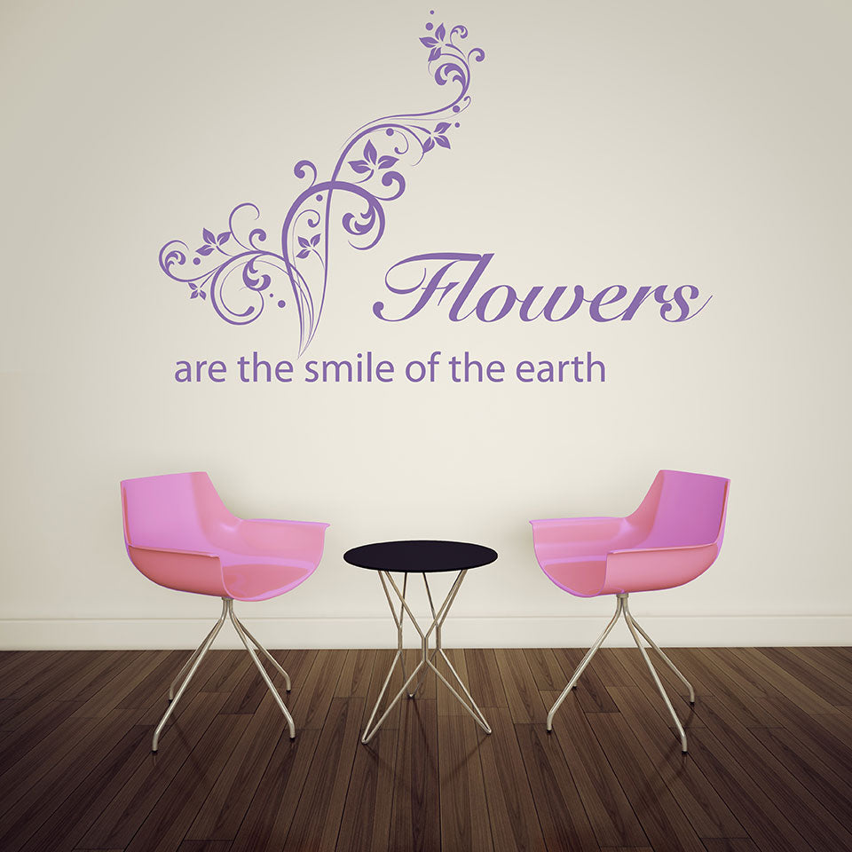 Flowers are the Smile of the Heart Wall Decal