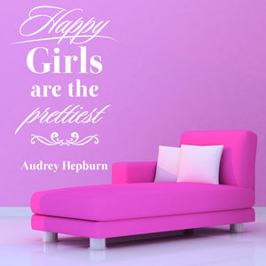 Happy Girls Are The Prettiest Wall Decal quote