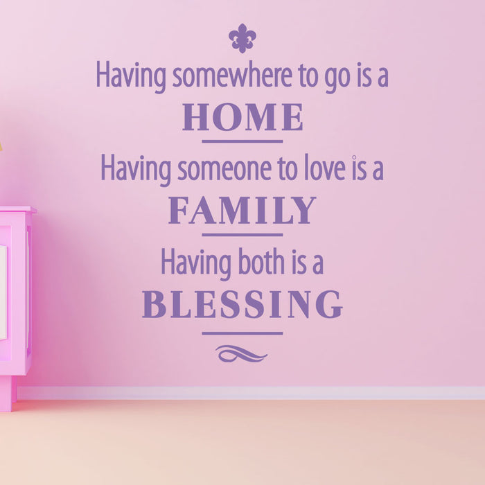 Having Both Home & Family Is A Blessing Wall Decal Quote