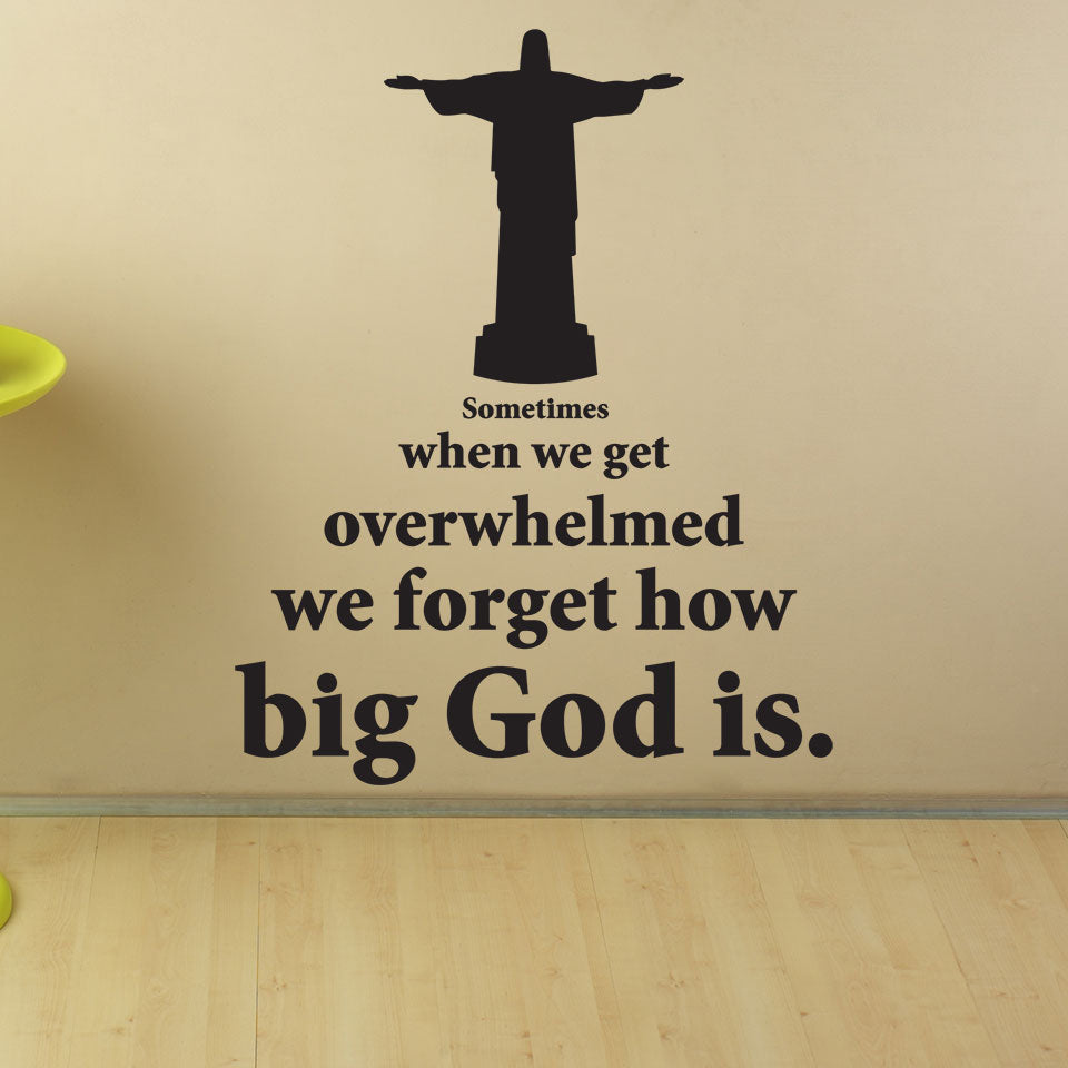 Sometimes We Forget How Big God is Wall Decal