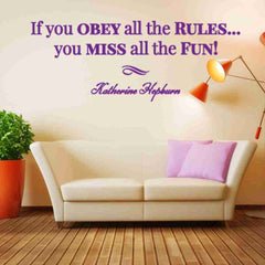 If you Obey all the Rules, You Miss all the Fun! Wall Decal-Wall Decals-Style and Apply