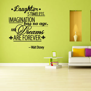 Laughter Is Timeless, Imagination Has No Age And Dreams Are Forever-Wall Decal quote