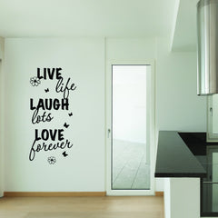 Live Life, Laugh Lots, Love Forever Wall Decal-Wall Decals-Style and Apply