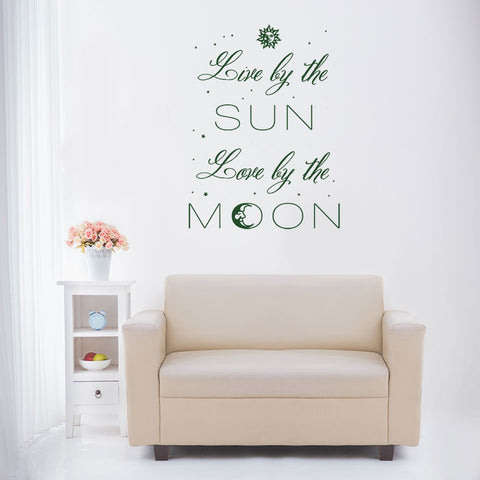 Live by the Sun, Love by the Moon Wall Decal quote