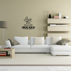 Love Grows Best In Little Houses Wall Decal-Wall Decals-Style and Apply