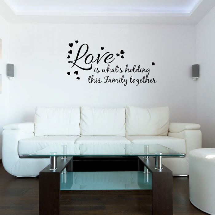 Love is What's Holding this Family Together Wall Decal