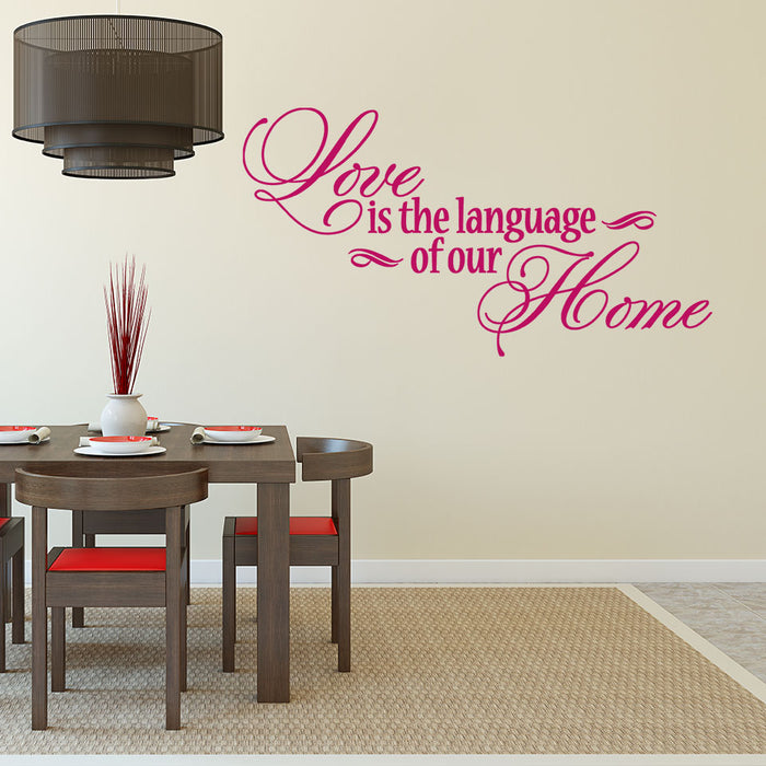 Love is the Language of our Home Wall Decal
