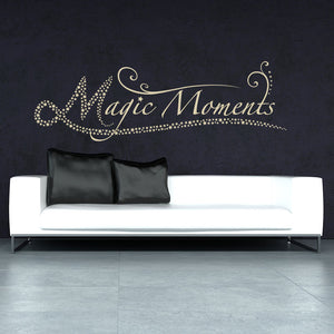 Magic Moments wall Decal quote