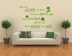 May Your Pockets Be Heavy And Your Heart Be Light, May Good Luck Pursue You Each Morning And Night-Wall Decals-Style and Apply