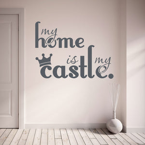 my Home is My Castle quote-Wall Decals
